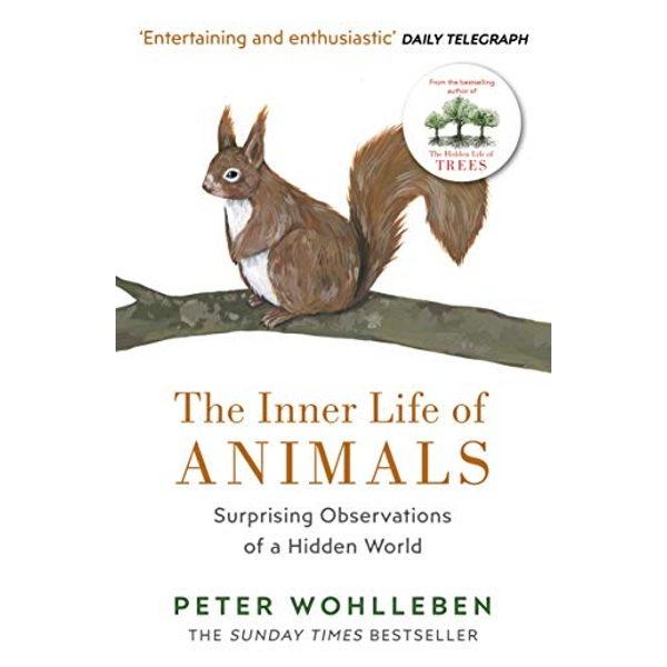 The Inner Life of Animals Surprising Observations of a Hidden World Paperback / softback 2018