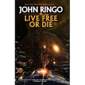 Live Free or Die by John Ringo (Book, 2010)