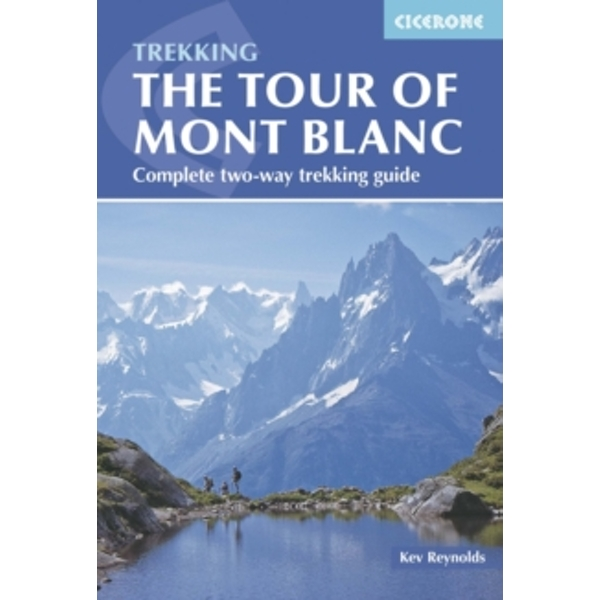 Tour of Mont Blanc : Complete two-way trekking guide