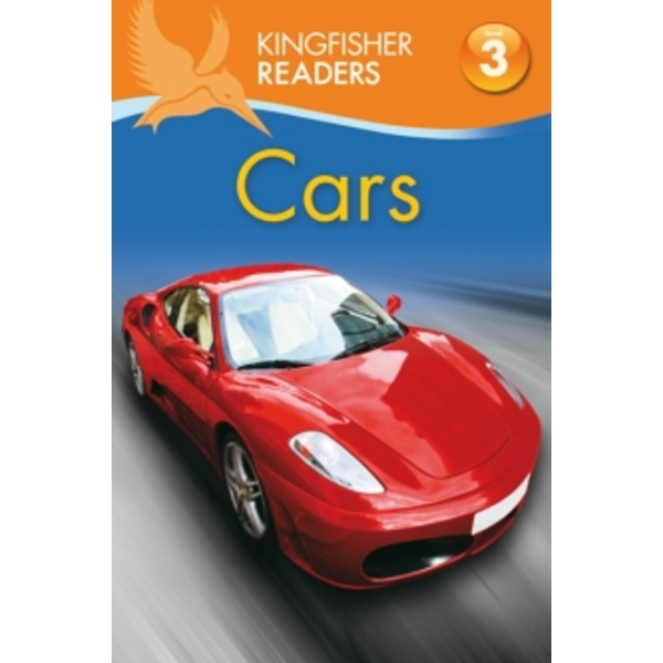 Kingfisher Readers: Cars (Level 3: Reading Alone with Some Help)