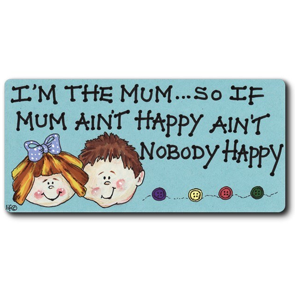 I'M The Mum, So If Mum Aint Happy Smiley Magnet Pack Of 12