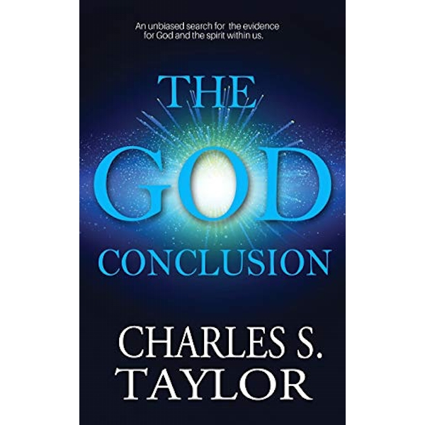 The God Conclusion An unbiased search for the evidence for God and the spirit within us Paperback / softback 2018