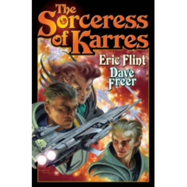 The Sorceress of Karres by Eric Flint, Dave Freer (Hardback, 2010)