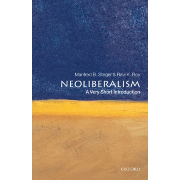 Neoliberalism: A Very Short Introduction by Manfred B. Steger, Ravi K. Roy (Paperback, 2010)