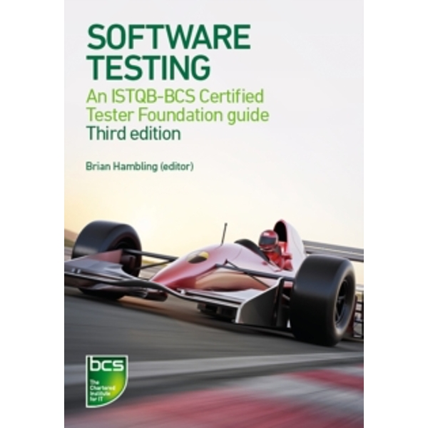 Software Testing : An ISTQB-BCS Certified Tester Foundation guide