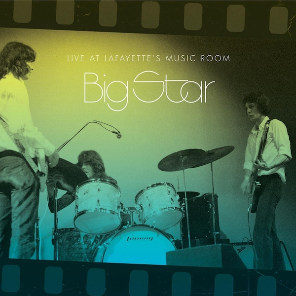 Big Star - Live At Lafayette's Music Room Vinyl