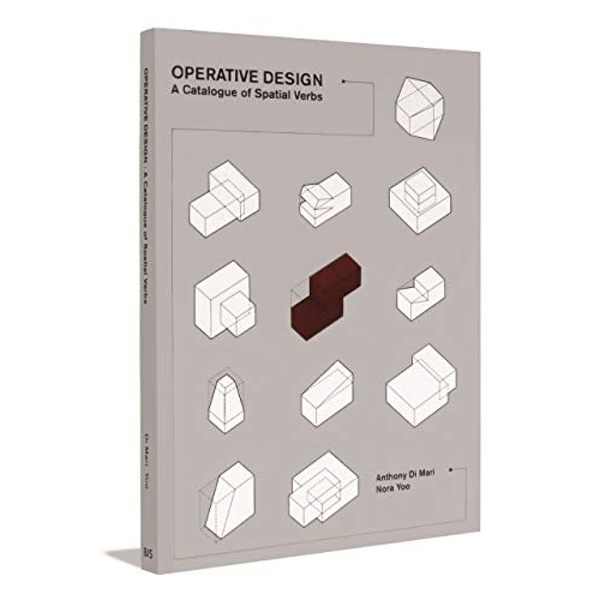 Operative Design: A Catalogue of Spatial Verbs by Nora Yoo, Anthony Di Mari (Paperback, 2012)
