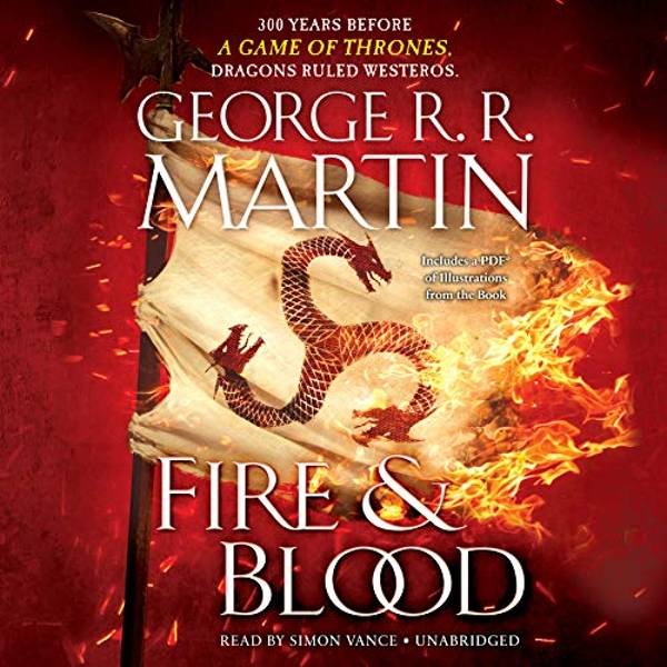 Fire & Blood 300 Years Before A Game of Thrones (A Targaryen History) CD-Audio 2018