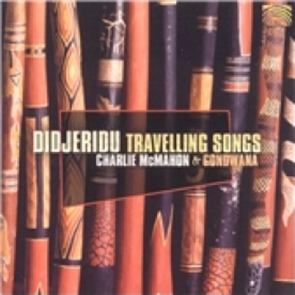 Charlie McMahon Didjeridu Travelling Songs CD