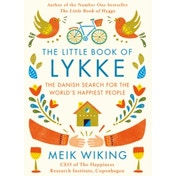 The Little Book of Lykke: The Danish Search for the World's Happiest People by Meik Wiking (Hardback, 2017)