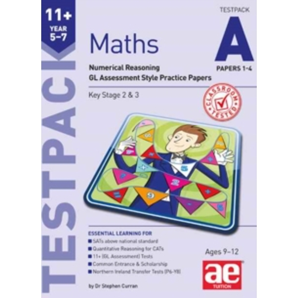 11+ Maths Year 5-7 Testpack A Papers 1-4 : Numerical Reasoning Gl Assessment Style Practice Papers