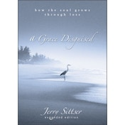 A Grace Disguised: How the Soul Grows through Loss by Jerry L. Sittser (Hardback, 2004)