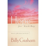 Hope for Each Day: Words of Wisdom and Faith by Billy Graham (Paperback, 2006)