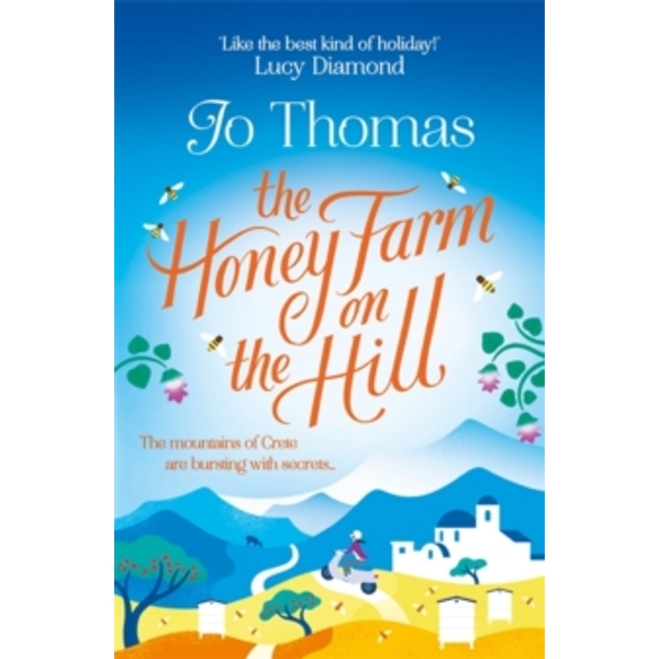 The Honey Farm on the Hill : Escape to Greece where the mountains are bursting with secrets