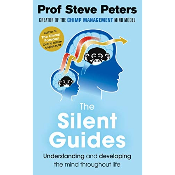 The Silent Guides The new book from the author of The Chimp Paradox Paperback / softback 2018