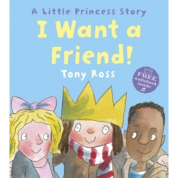 I Want a Friend! by Tony Ross (Paperback, 2011)