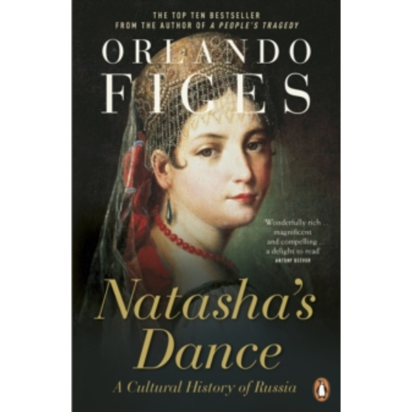 Natasha's Dance: A Cultural History of Russia by Orlando Figes (Paperback, 2003)
