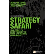 Strategy Safari: The complete guide through the wilds of strategic management by Henry Mintzberg, Joseph B. Lampel, Bruce W. Ahlstrand (Paperback, 2008)