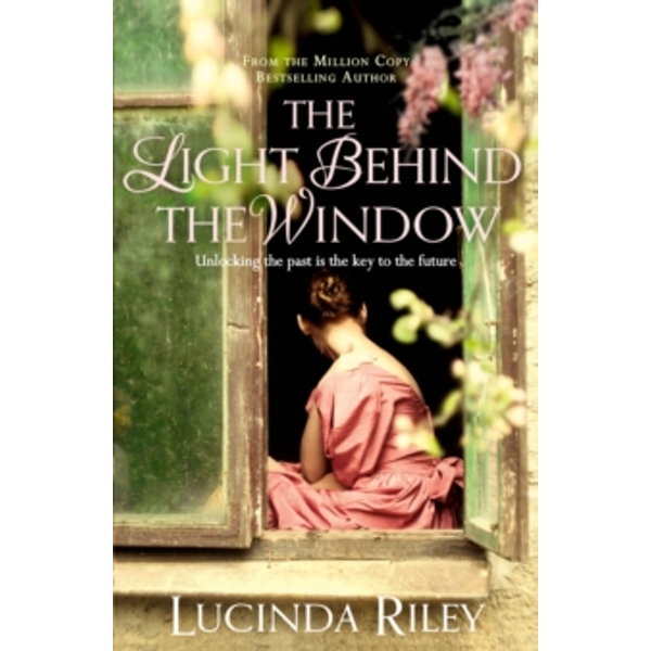 The Light Behind The Window by Lucinda Riley (Paperback, 2012)