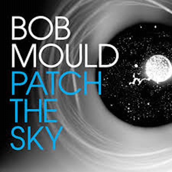 Bob Mould – Patch The Sky Special Edition Vinyl