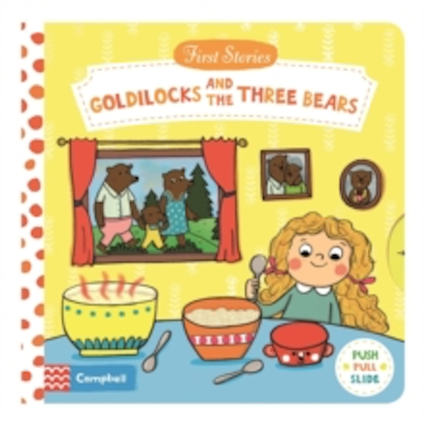 Goldilocks and the Three Bears (First Stories) Board book