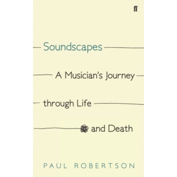 Soundscapes : A Musician's Journey through Life and Death