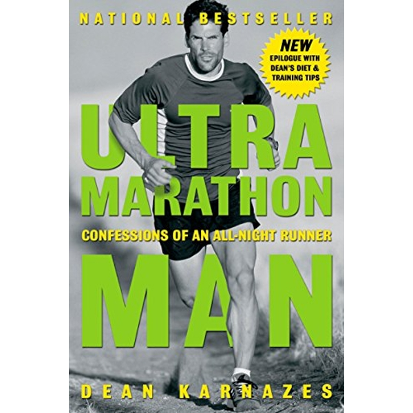 Ultramarathon Man: Confessions of an All-Night Runner by Dean Karnazes (Paperback, 2006)