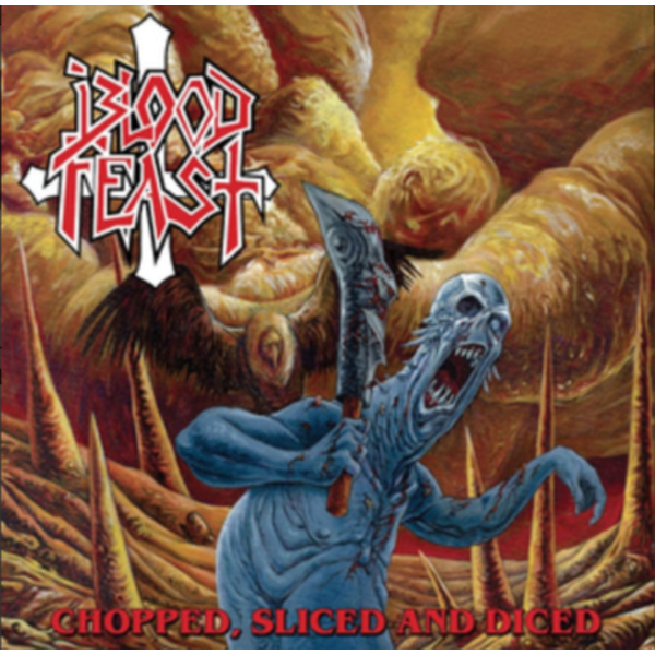 Blood Feast - Chopped. Slice And Diced