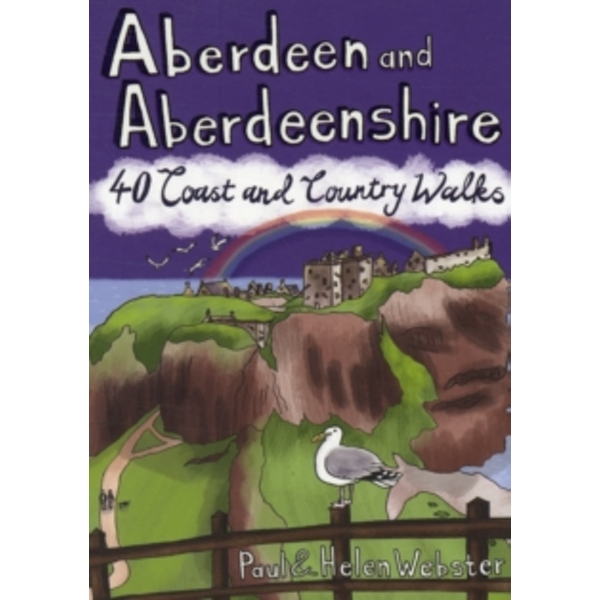 Aberdeen and Aberdeenshire : 40 Coast and Country Walks