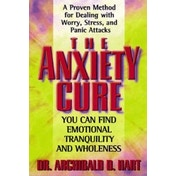The Anxiety Cure by Archibald Hart (Paperback, 2001)