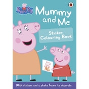 Peppa Pig: Mummy and Me Sticker Colouring Book by Penguin Books Ltd (Paperback, 2015)