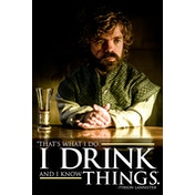 Game of Thrones - Tyrion - I Drink And I Know Things Maxi Poster