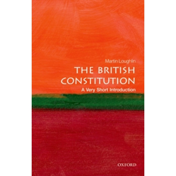 The British Constitution: A Very Short Introduction by Martin Loughlin (Paperback, 2013)