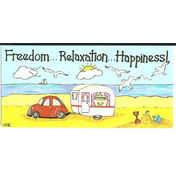 Freedom...Relaxation...Happiness