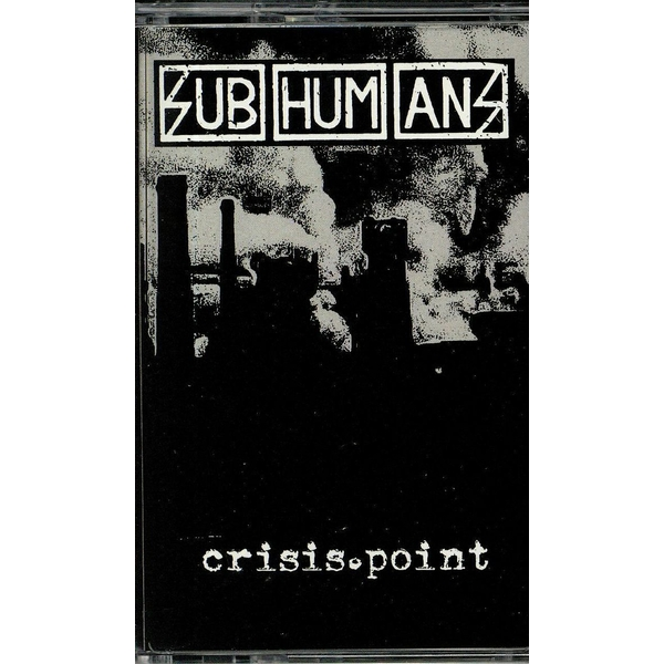 Subhumans - Crisis Point Cassette