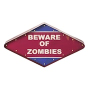 Beware Of Zombies Sign by Heaven Sends