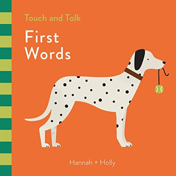 Hannah + Holly Touch and Talk: First Words  Board book 2018