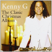 Kenny G / Kenny G Classic Christmas CD