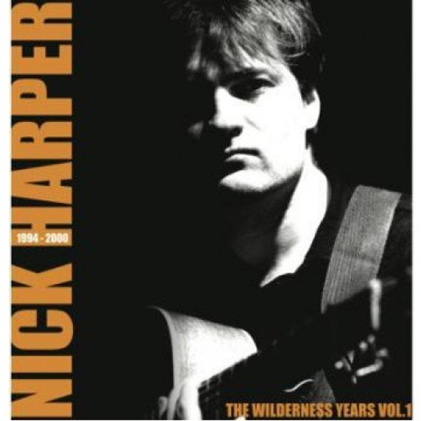 Nick Harper - The Wilderness Years Vol 1 (1994 -2000) Vinyl