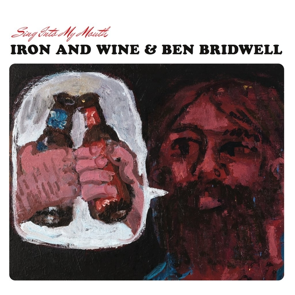 Iron And Wine and Ben Bridwell - Sing Into My Mouth Vinyl