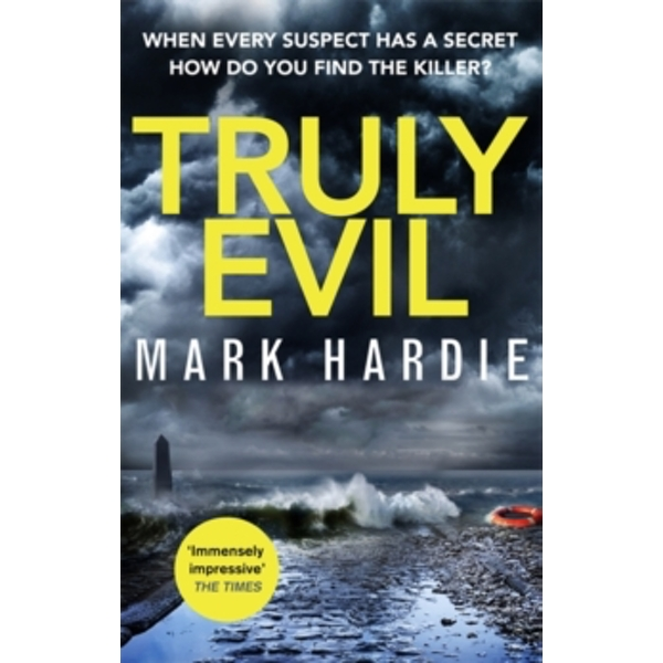 Truly Evil : When every suspect has a secret, how do you find the killer?