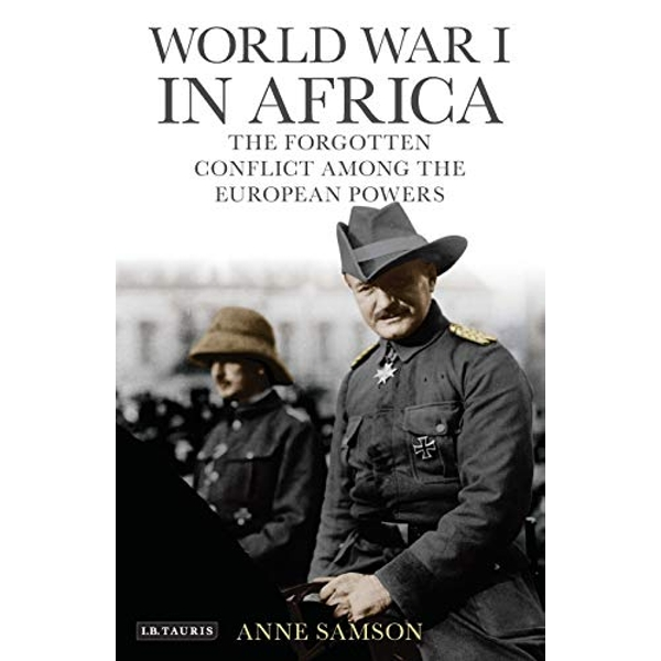 World War I in Africa The Forgotten Conflict Among the European Powers Paperback / softback 2019