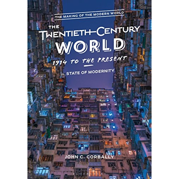 The Twentieth-Century World, 1914 to the Present State of Modernity Paperback / softback 2018