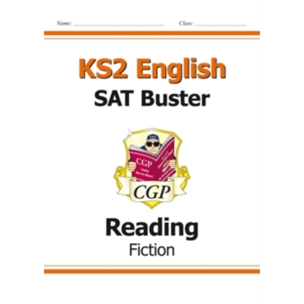 New KS2 English Reading SAT Buster: Fiction (for tests in 2018 and beyond)