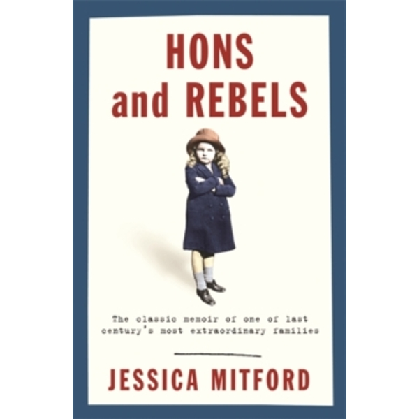 Hons and Rebels by Jessica Mitford (Paperback, 1998)