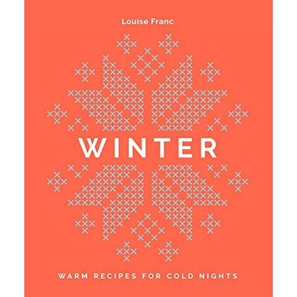 Winter Warm recipes for cold nights Hardback 2018