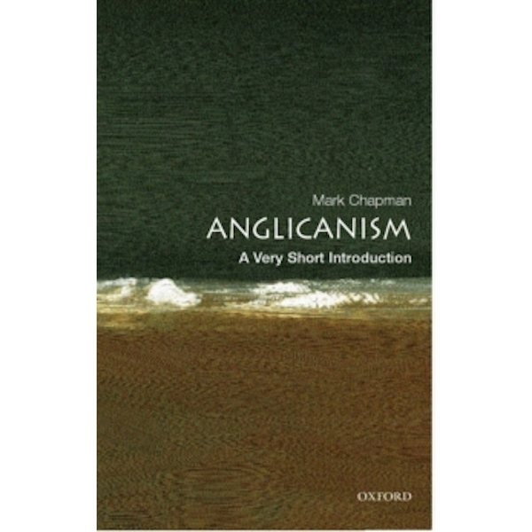 Anglicanism: A Very Short Introduction by Mark Chapman (Paperback, 2006)