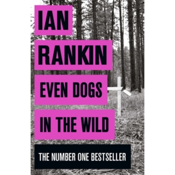 Even Dogs in the Wild: The No.1 bestseller (Inspector Rebus Book 20) (A Rebus Novel) Paperback
