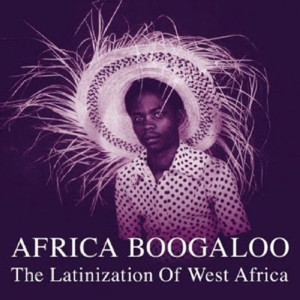 Various Artists - Africa Boogaloo: The Latinization Of West Africa Vinyl