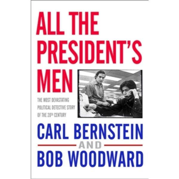 All the President's Men by Bob Woodward, Carl Bernstein (Paperback, 2006)
